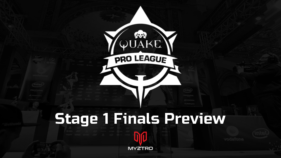 Quake Pro League Stage 1 Finals Preview