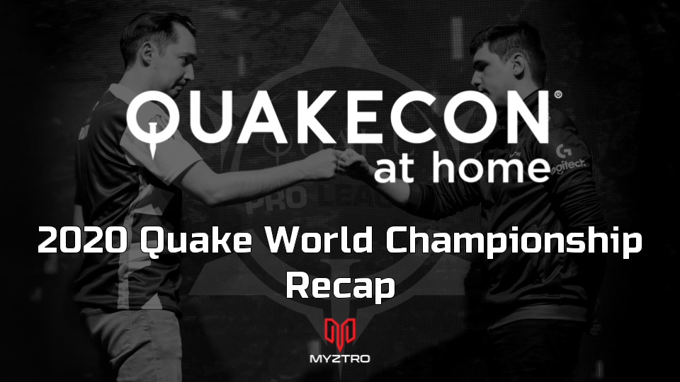 Myztro Gaming Makes History at 2020 Quake World Championships